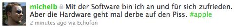 """michelb auf twitter: """"Mit der Software bin ich an und für sich zufrieden. Aber die Hardware geht mal derbe auf den Piss. #apple"""""""