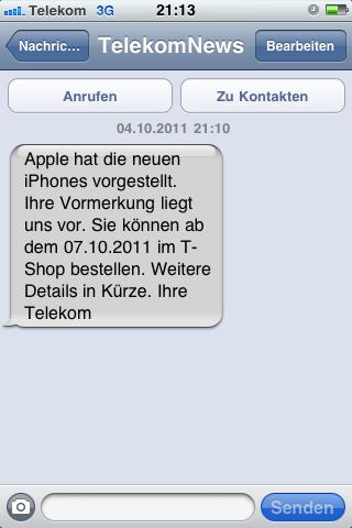 Apple hat die neuen iPhones vorgestellt. Ihre Vormerkung liegt uns vor. Sie können ab dem 07.10.2011 im T-Shop bestellen. Weitere Details in Kürze. Ihre Telekom.